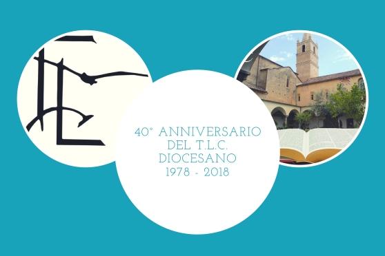 40° Anniversario del T.L.C. diocesano1978 - 2018